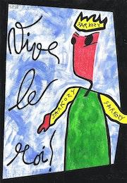Long live the king Sarkozy! 2619/29.7X20.3cm. . Dominique Cauvé