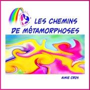 Livre « Les Chemins de Métamorphoses ».