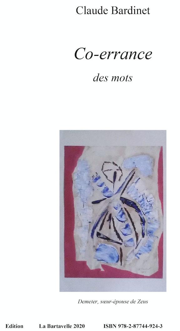 Co-errance des Mots. Claude Bardinet Claude Bardinet