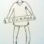 Prendre son courage à deux mains. Edeudeu