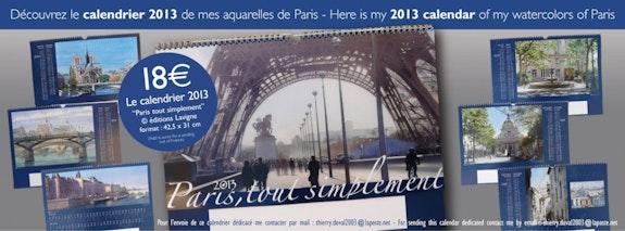 Calendrier 2013 de mes aquarelles de Paris. Thierry Duval Thierry Duval
