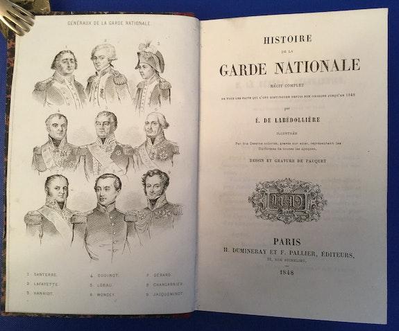 «Histoire de la Garde Nation», Paris 1848. É de Labédollière.. Mit 10 Kupfertafeln (9 Koloriert) Thomas Kern
