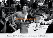 Roland topor à Cannes.