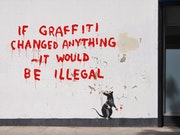 If graffiti changed anything it would be illegal.