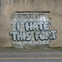 I hate this font. Banksy