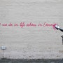 What we do in life echoes in Eternity. Banksy