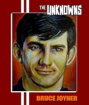 The Unknowns (Bruce Joyner).